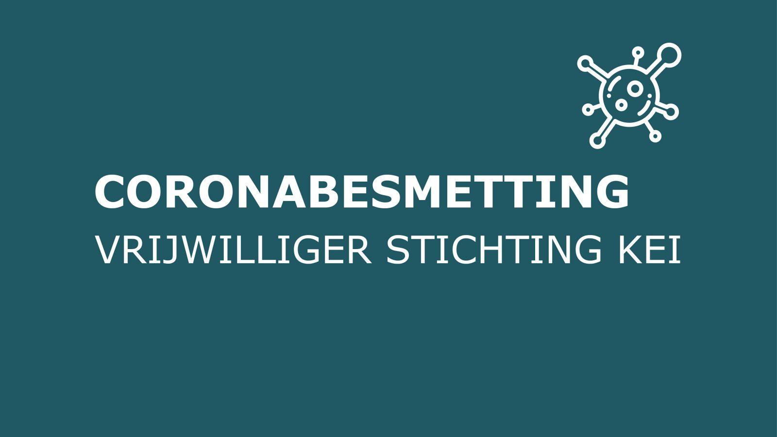 Coronabesmetting vrijwilliger Stichting KEI